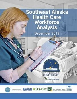 Southeast Alaska  Health Care  Workforce  Analysis December 2019