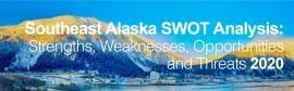 Southeast Alaska SWOT Analysis 2020