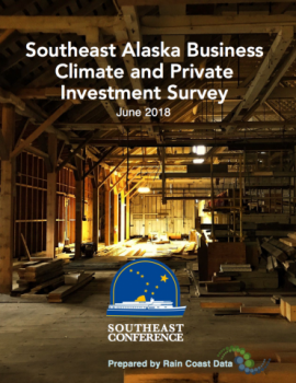 Southeast Alaska Business Climate and Private Investment Survey 2018